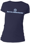 Don't Be a Mellow Harsher Fitted Women's T-Shirt