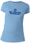 Dude...What's With The Harshitude? Fitted Women's T-Shirt