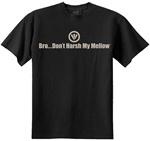 Bro...Don't Harsh My Mellow Classic Fit Men's T-Shirt