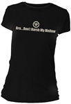 Bro...Don't Harsh My Mellow Fitted Women's T-Shirt