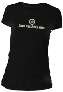 Don't Harsh My Vibe Fitted Women's T-Shirt