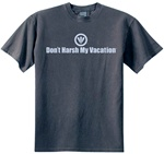 Don't Harsh My Vacation Classic Fit Men's T-Shirt